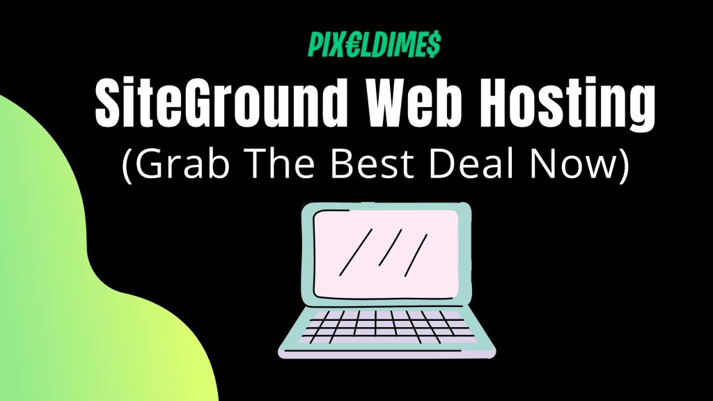 Best SiteGround Web Hositng Deals