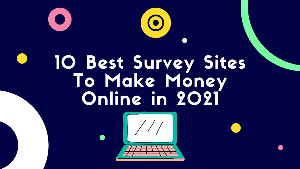 Best-Survey-Sites-To-Make-Money-Online-in-2021