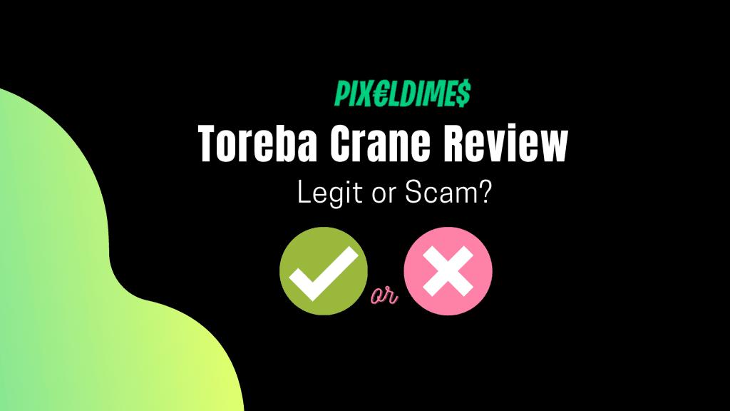 Toreba Crane Review