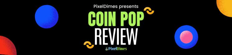 Coin Pop honest Review