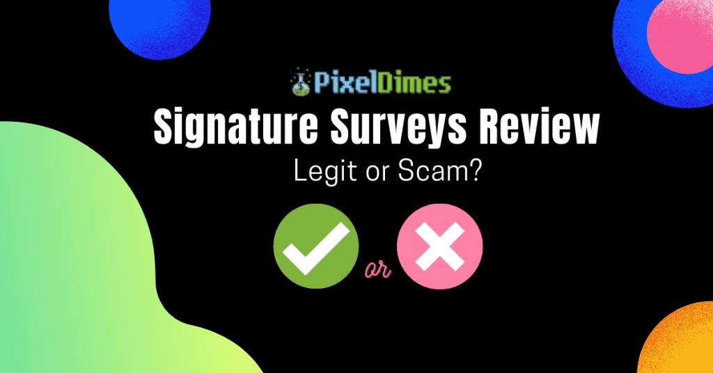 Signature Surveys Review