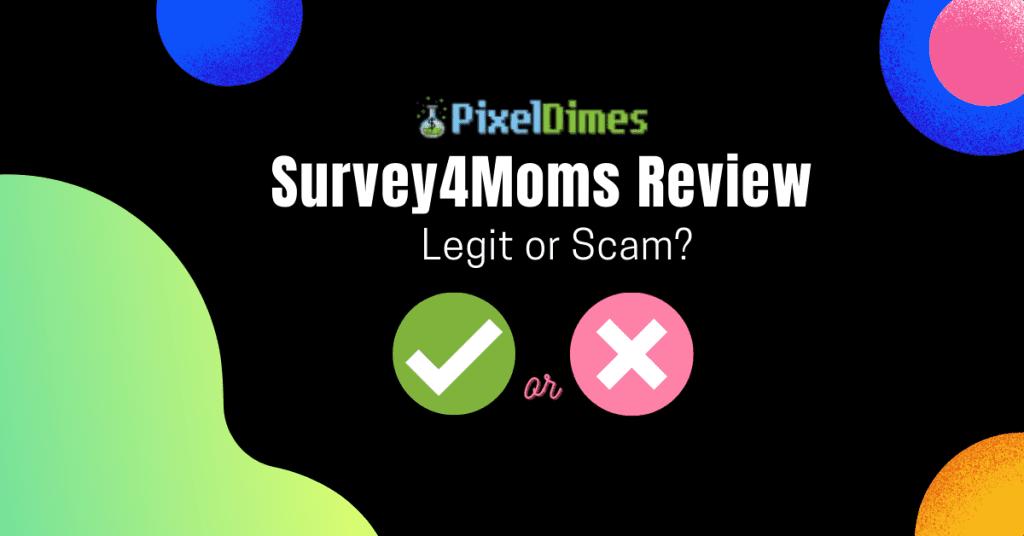 Surveys4Moms Review
